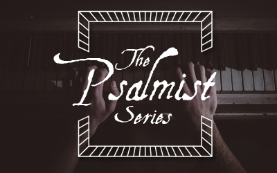 The Psalmist Series Blog Series Image