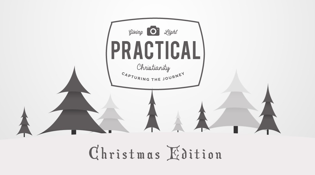 Practical Christianity Christmas Edition