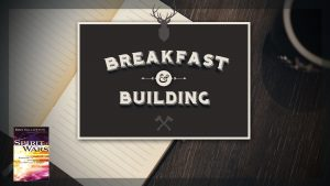 Men's Breakfast and Building with Spirit Wars