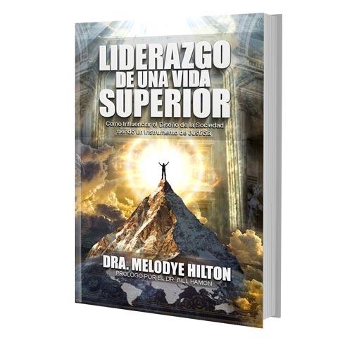 Liderazgo De Una Vida Superior Book