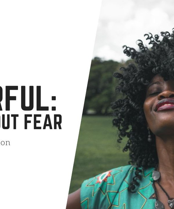Powerful: Life Without Fear