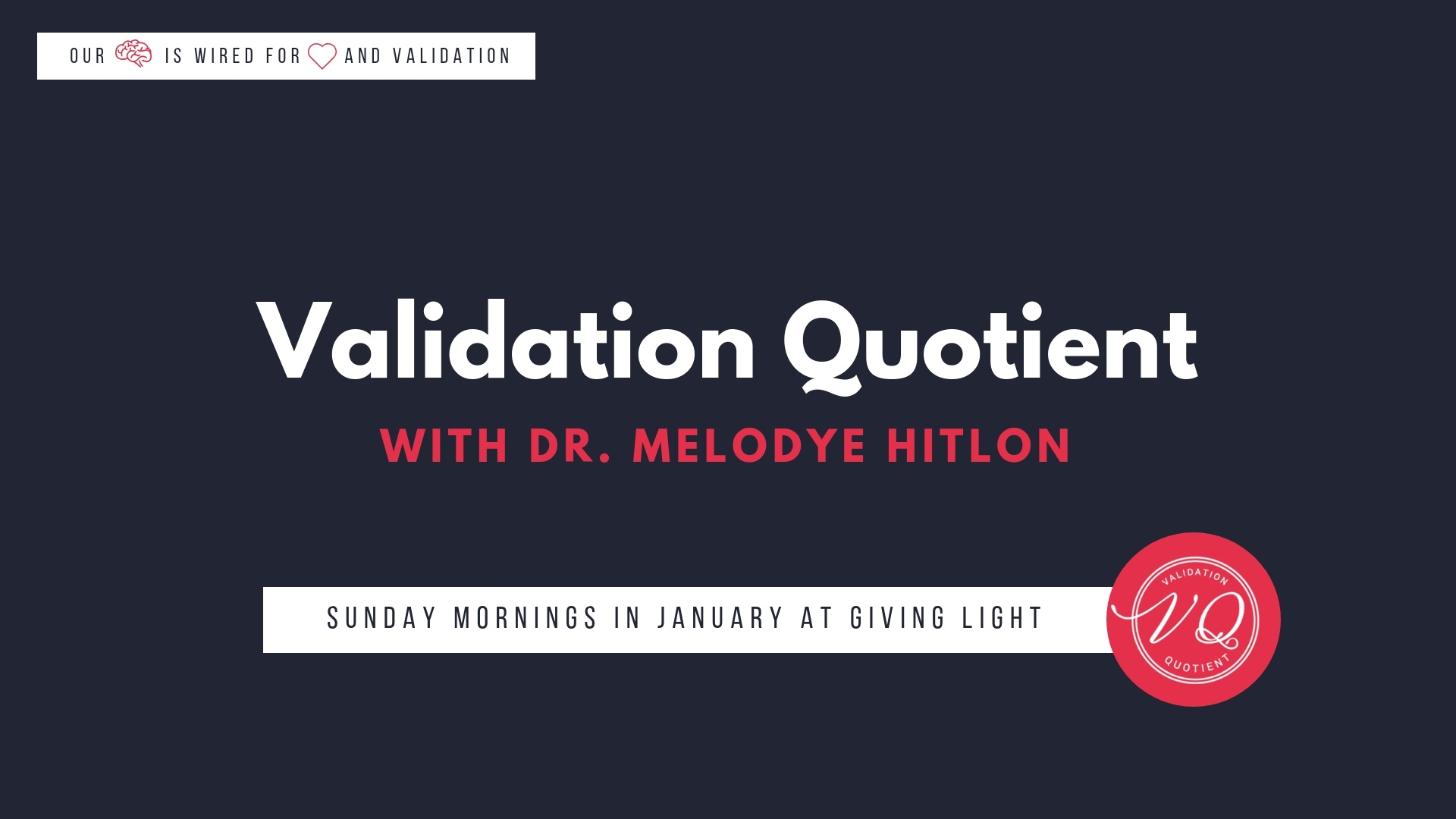 Validation Quotient Sunday Series